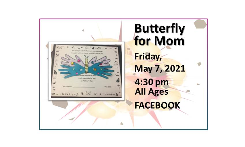 210507 Boredom Buster Butterfly for Mom event